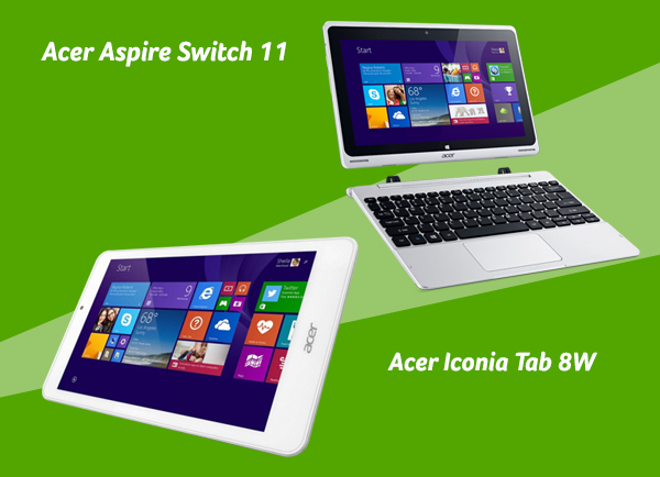 Acer Aspire Switch 11- Acer Iconia Tab 8W